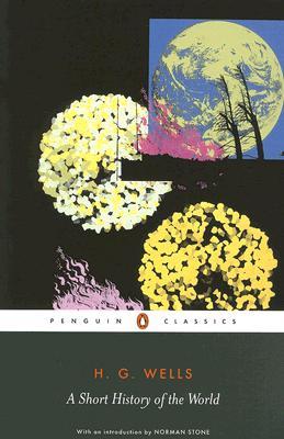 A Short History of the World (Penguin Classics), Wells, H.G.