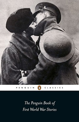 PENGUIN BOOK OF FIRST WORLD WAR STORIES
