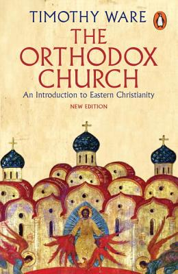 Image for The Orthodox Church: An Introduction to Eastern Christianity