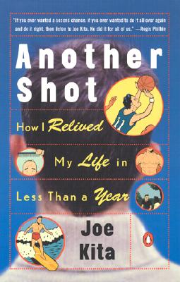 Image for Another Shot: How I Relived My Life in Less Than a Year