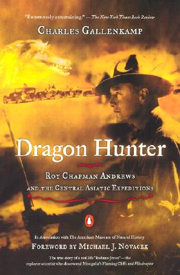 Image for Dragon Hunter: Roy Chapman Andrews and the Central Asiatic Expeditions
