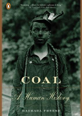 Coal: A Human History, FREESE, Barbara