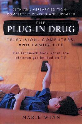 Image for PLUG-IN DRUG TELEVISION, COMPUTERS, AND FAMILY LIFE