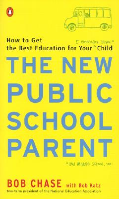 Image for The New Public School Parent: How to Get the Best Education for Your Elementary School Child