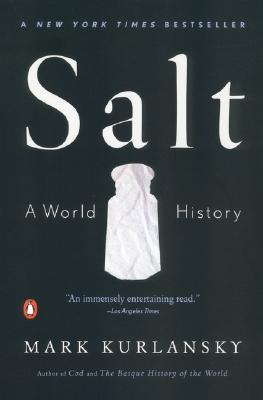 Salt: A World History, Kurlansky, Mark