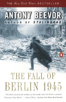"The Fall of Berlin 1945, ""Beevor, Antony"""