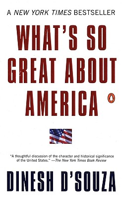 What's So Great About America, D'Souza, Dinesh