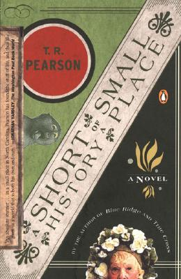 A Short History of a Small Place, Pearson, T. R.