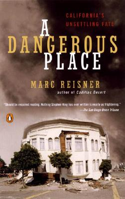 A Dangerous Place: California's Unsettling Fate, Marc Reisner