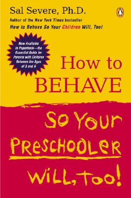 How to Behave So Your Preschooler Will, Too!, Sal Severe