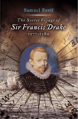 Image for The Secret Voyage of Sir Francis Drake: 1577-1580