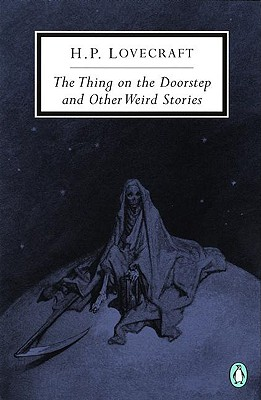 The Thing on the Doorstep and Other Weird Stories, Lovecraft, H. P.
