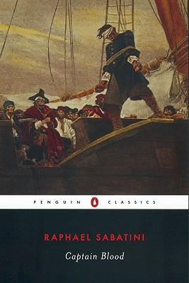 Captain Blood (Penguin Classics), RAFAEL SABATINI