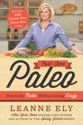 Image for Part-Time Paleo: How to Go Paleo Without Going Crazy
