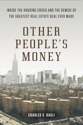 OTHER PEOPLE'S MONEY, CHARLES V. BAGLI