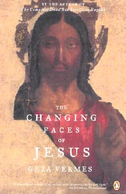 The Changing Faces of Jesus, Vermes, Geza