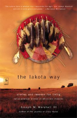 The Lakota Way: Stories and Lessons for Living (Compass), Marshall III, Joseph M.