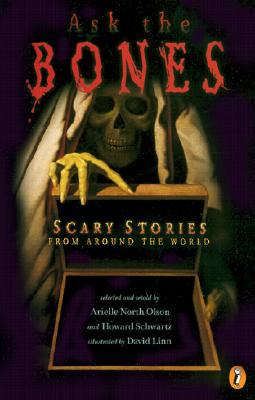 Image for ASK THE BONES SCARY STORIES FROM AROUND THE WORLD