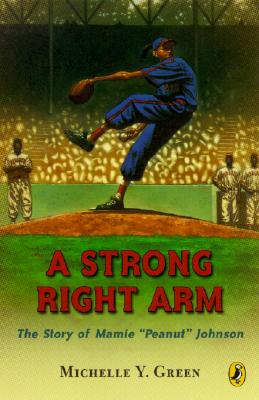 """Image for Strong Right Arm: The Story of Mamie """"Peanut"""" Johnson"""
