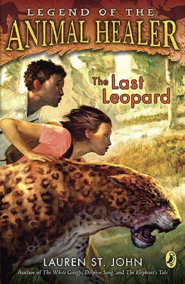 The Last Leopard (Legend of the Animal Healer), Lauren St. John