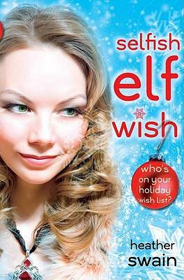 """Selfish Elf Wish, """"Swain, Heather"""""""