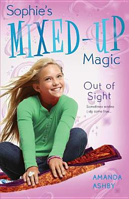 Image for Sophie's Mixed-Up Magic: Out of Sight: Book 3
