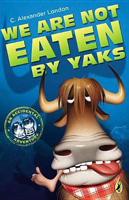 Image for We Are Not Eaten by Yaks (An Accidental Adventure)