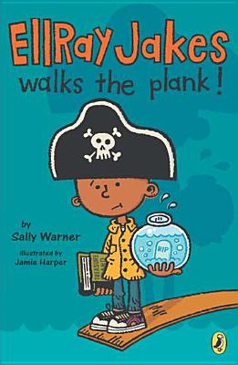 Image for Ellray Jakes Walks the Plank  (EllRay Jakes, Book 3)