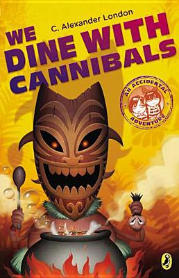 Image for We Dine With Cannibals (An Accidental Adventure)