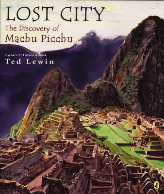 Lost City: The Discovery of Machu Picchu, Lewin, Ted