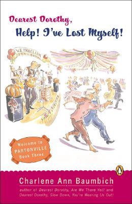 Image for Dearest Dorothy, Help! I've Lost Myself! (A Dearest Dorothy Partonville Novel)