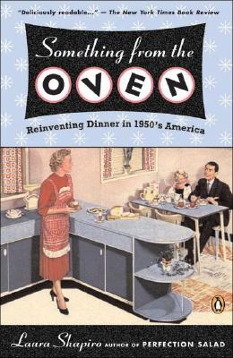 Image for Something from the Oven: Reinventing Dinner in 1950s America
