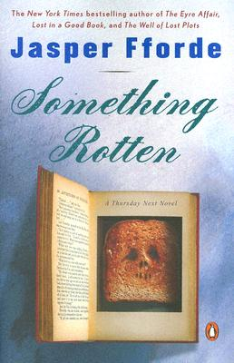 Something Rotten (Thursday Next Novels), Fforde, Jasper