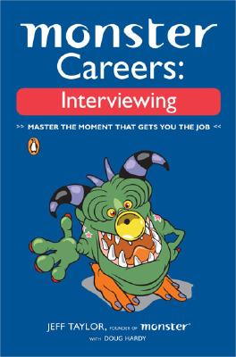 Monster Careers: Interviewing: Master The Moment T, Taylor, Jeffrey