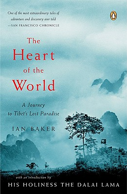 "The Heart of the World: A Journey to Tibet's Lost Paradise, ""Baker, Ian"""