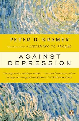 Against Depression, Kramer, Peter D.