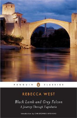 Black Lamb and Grey Falcon (Penguin Classics), REBECCA WEST