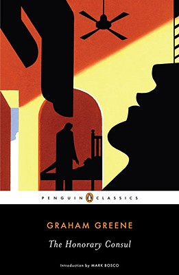 The Honorary Consul (Penguin Classics), Graham Greene