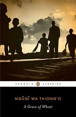 Image for Grain of Wheat (Penguin African Writers Series)