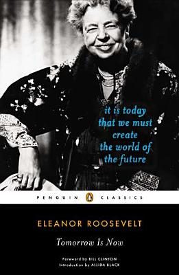 Image for Tomorrow Is Now: It Is Today That We Must Create the World of the Future (Penguin Classics)