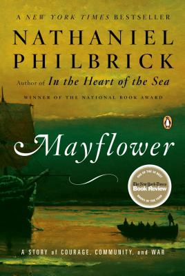 Mayflower: A Story of Courage, Community, and War, Nathaniel Philbrick