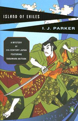 """Island of Exiles (Sugawara Akitada Mysteries, No. 5)"", ""Parker, I. J."""