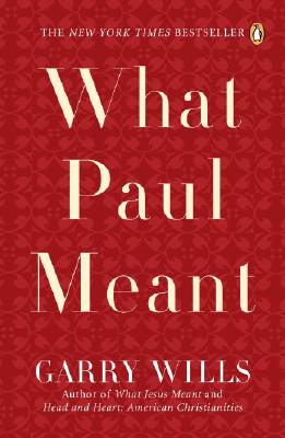 What Paul Meant, Garry Wills