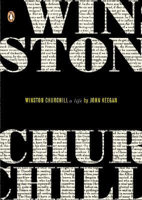 Winston Churchill: A Life (Penguin Lives), Keegan, John