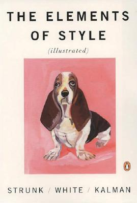 The Elements of Style Illustrated, William Strunk Jr., E. B. White