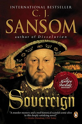 Sovereign: A Matthew Shardlake Mystery (Matthew Shardlake Mysteries), C. J. Sansom