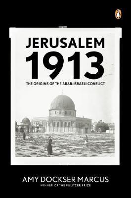 Image for Jerusalem 1913: The Origins of the Arab-Israeli Conflict