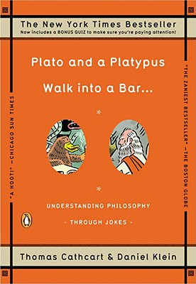 Image for Plato and a Platypus Walk into a Bar . . .: Understanding Philosophy Through Jokes