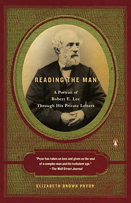 Image for Reading the Man: A Portrait of Robert E. Lee Through His Private Letters
