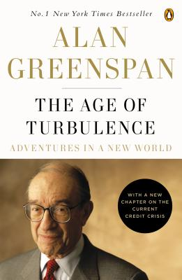 "The Age of Turbulence: Adventures in a New World, ""Greenspan, Alan"""